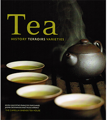Tea: History Terroirs Varieties